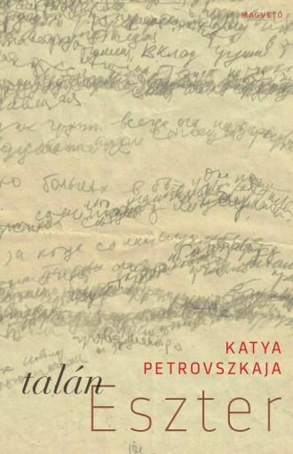 TALÁN ESZTER - Ekönyv - PETROVSZKAJA, KATYA