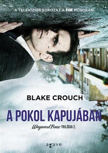 A POKOL KAPUJÁBAN - WAYWARD PINES-TRILÓGIA 2. - Ekönyv - CROUCH, BLAKE