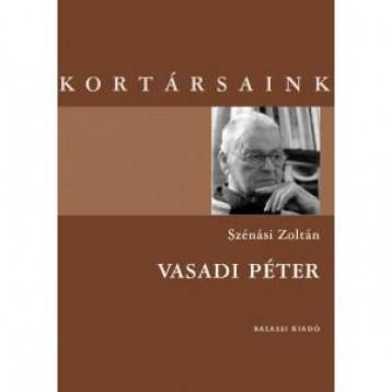 VASADI PÉTER - KORTÁRSAINK - Ekönyv - SZÉNÁSI ZOLTÁN