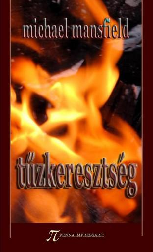 Tűzkeresztség - Ekönyv - Michael Mansfield