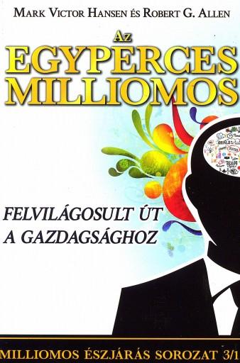 AZ EGYPERCES MILLIOMOS - FELVILÁGOSULT ÚT A GAZDAGSÁGHOZ - Ekönyv - HANSEN, MARK VICTOR-ALLEN, ROBERT G.