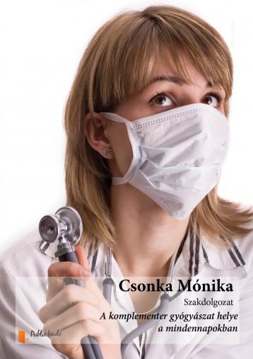 A komplementer gyógyászat helye a mindennapokban. - Ekönyv - Csonka Mónika