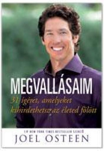 MEGVALLÁSAIM - 31 ÍGÉRET, AMELYET KIHIRDETHETSZ AZ ÉLETED FÖLÖTT - Ekönyv - OSTEEN, JOEL