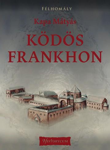 Ködös Frankhon - Ekönyv - Kapa Mátyás