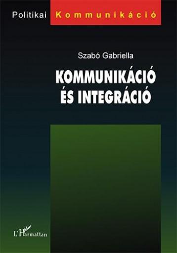 KOMMUNIKÁCIÓ ÉS INTEGRÁCIÓ - Ekönyv - SZABÓ GABRIELLA