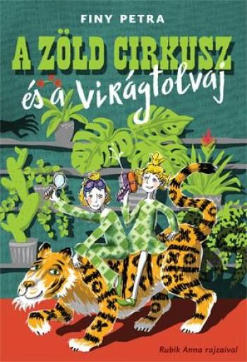 A ZÖLD CIRKUSZ ÉS A VIRÁGTOLVAJ - Ekönyv - FINY PETRA