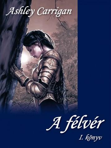 A félvér - Ekönyv - Ashley Carrigan