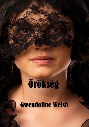 Örökség - Ekönyv - Gwendoline Welsh