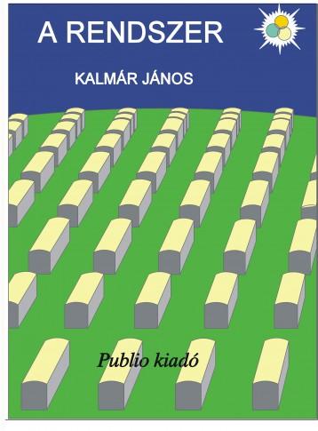 A Rendszer - Ekönyv - Kalmár János