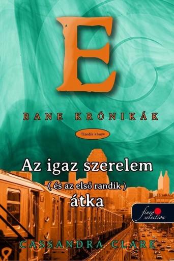AZ IGAZ SZERELEM (ÉS AZ ELSŐ RANDI) - KÖTÖTT - BANE KRÓNIKÁK 10. - Ekönyv - CLARE, CASSANDRA