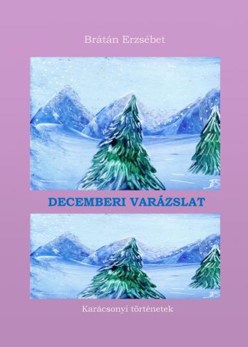 Decemberi varázslat - Ekönyv - Brátán Erzsébet