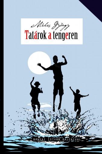 Tatárok a tengeren - Ekönyv - MÉHES GYÖRGY