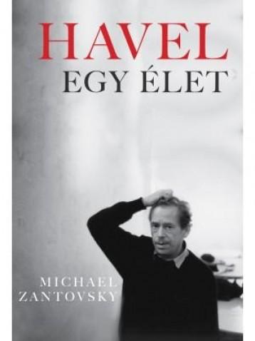 HAVEL - EGY ÉLET - Ekönyv - ZANTOVSKY, MICHAEL