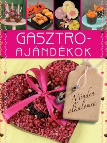 GASZTRO AJÁNDÉKOK, MINDEN ALKALOMRA - Ekönyv - I.P.C. KÖNYVEK KFT