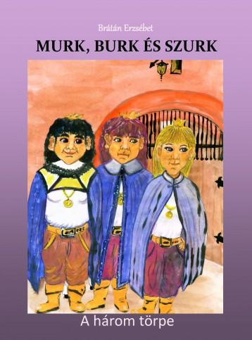 Murk, Burk és Szurk - Ekönyv - Brátán Erzsébet