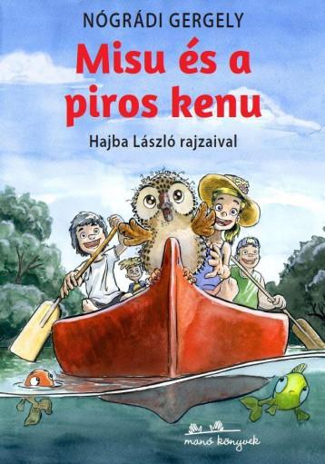 MISU ÉS A PIROS KENU - Ekönyv - NÓGRÁDI GERGELY - HAJBA LÁSZLÓ