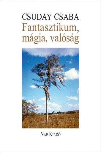 FANTASZTIKUM, MÁGIA, VALÓSÁG - CSUDAY CSABA 70 ÉVES - Ekönyv - CSUDAY CSABA