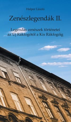 ZENÉSZLEGENDÁK II. - LEGENDÁS ZENÉSZEK TÖRTÉNETEI AZ ÚJ RÁKFOGÓTÓL A KIS... - Ekönyv - HALPER LÁSZLÓ