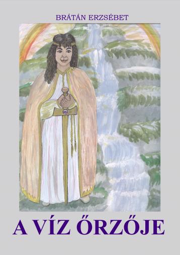 A víz őrzője - Ekönyv - Brátán Erzsébet