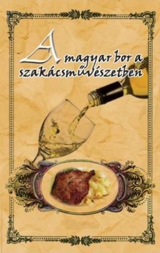 A MAGYAR BOR A SZAKÁCSMŰVÉSZETBEN - Ekönyv - HERMIT KÖNYVKIADÓ BT.