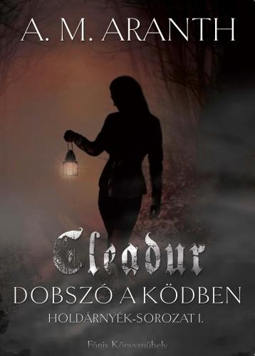 CLEADUR - DOBSZÓ A KÖDBEN - Ekönyv - ARANTH, A.M.