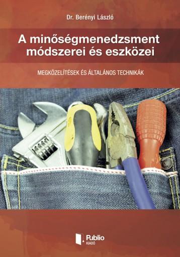 A minőségmenedzsment módszerei és eszközei - Ekönyv - Dr. Berényi László