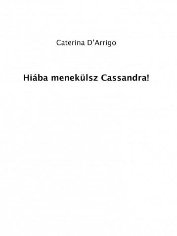 Hiába menekülsz Cassandra! - Ekönyv - Caterina D'Arrigo