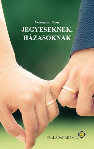 Jegyeseknek, házasoknak - Ekönyv - Vértesaljai János