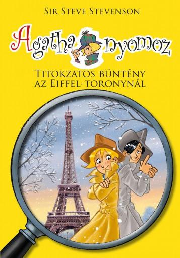 AGATHA NYOMOZ 4. - TITOKZATOS BŰNTÉNY AZ EIFFEL-TORONYNÁL - Ekönyv - STEVENSON, SIR STEVE