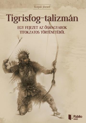 Tigrisfog-talizmán - Ebook - Kopal József