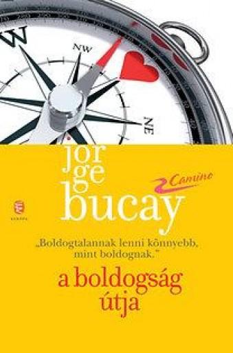 A BOLDOGSÁG ÚTJA - Ekönyv - BUCAY, JORGE