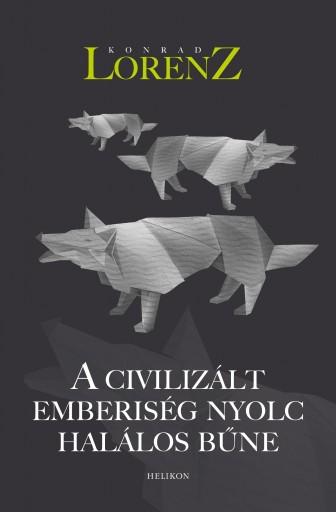 A CIVILIZÁLT EMBERISÉG NYOLC HALÁLOS BŰNE - Ekönyv - LORENZ, KONRAD