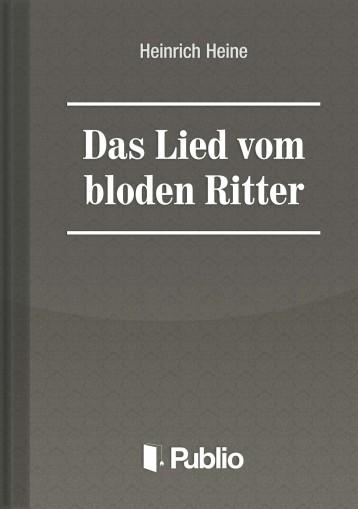 Das Lied vom blöden Ritter - Ekönyv - Heinrich Heine
