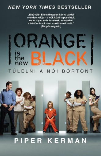 ORANGE IS THE NEW BLACK - TÚLÉLNI A NŐI BÖRTÖNT - Ekönyv - KERMAN, PIPER