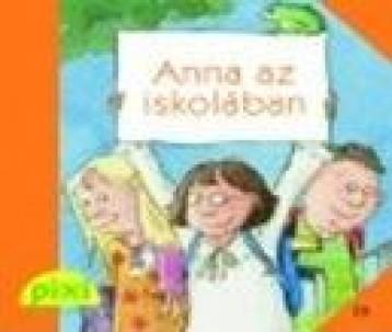 ANNA AZ ISKOLÁBAN - PIXI MESÉL 29. - Ekönyv - HUNGAROPRESS KFT