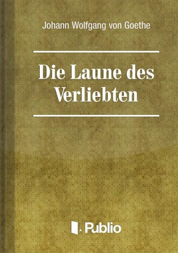 Die Laune des Verliebten - Ekönyv - Johann Wolfgang von Goethe