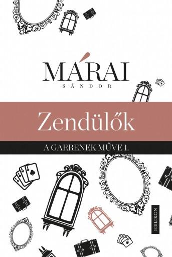 ZENDÜLŐK - A GARRENEK MŰVE 1. - Ekönyv - MÁRAI SÁNDOR
