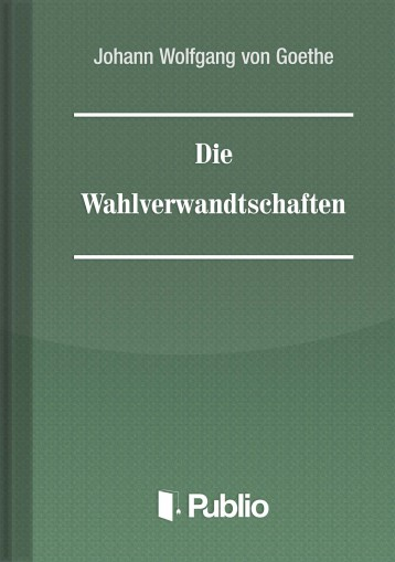 Die Wahlverwandtschaften - Ekönyv - Johann Wolfgang von Goethe