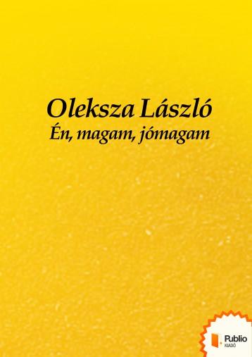 Én, magam, jómagam - Ekönyv - Oleksza László