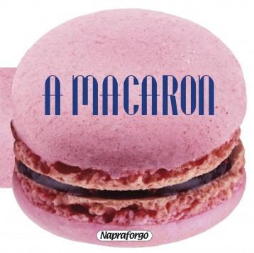 Formás szakácskönyvek - A macaron - Ekönyv - NAPRAFORGÓ KÖNYVKIADÓ