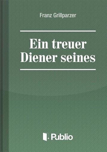 Ein treuer Diener seines Herrn - Ekönyv - Franz Grillparzer