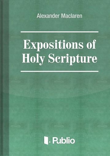 Expositions of Holy Scripture Ezekiel, Daniel, and the Minor Prophets. St Matthew Chapters I to VIII - Ekönyv - Alexander Maclaren