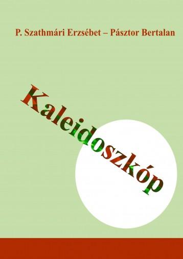 KALEIDOSZKÓP - Ekönyv - P. SZATHMÁRI ERZSÉBET - PÁSZTOR BERTALAN