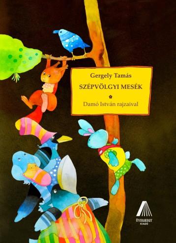 SZÉPVÖLGYI MESÉK - Ekönyv - GERGELY TAMÁS