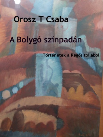 A bolygó színpadán - Ekönyv - Orosz T. Csaba