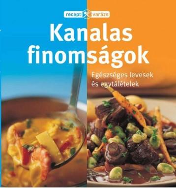 KANALAS FINOMSÁGOK - RECEPTVARÁZS - Ekönyv - TARSAGO MAGYARORSZÁG KFT.