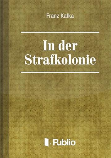 In der Strafkolonie - Ekönyv - Franz Kafka