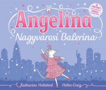 Angelina Nagyvárosi Balerina - Ekönyv - HOLABIRD, KATHARINE