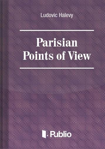 Parisian Points of View - Ekönyv - Ludovic Halévy