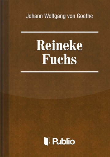 Reineke Fuchs - Ekönyv - Johann Wolfgang von Goethe